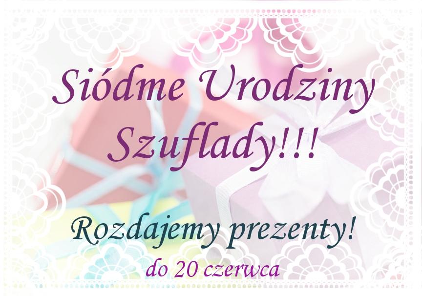 Siódme urodziny Szuflady :)