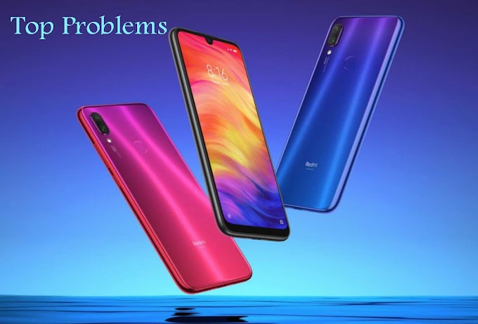 Top Problems with Redmi Note 7