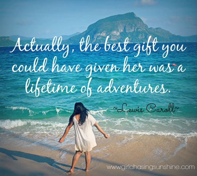 Travel Picture Quote Actually, the best gift you could have given her was a lifetime of adventures by Lewis Caroll
