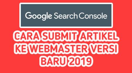 Cara Submit Artikel Ke Webmaster Versi Baru 2019