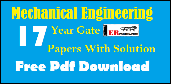 Mechanical Engineering 17 Year Gate Exams Papers With Solution Free Pdf Download. Last 17 years papers mechanical ME gate exams paper with solutions. Gate exam previous year papers with solution for Mechanical engineering. This post give you all gate last 17 year 2001-2017 exams previous papers with solution