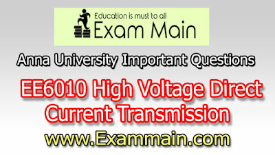 EE6010 High Voltage Direct Current Transmission | Impotent  Questions | Question bank | Syllabus | Model and Previous Question papers | Download PDF
