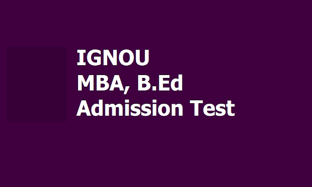 IGNOU MBA, B.Ed Admission Test 2020 Schedule and Apply Online from January 31