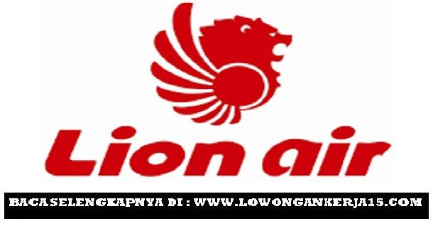 Recruitment Terbaru Lion Air Group Tingkat SMA, D3, dan S1 Besar Besaran