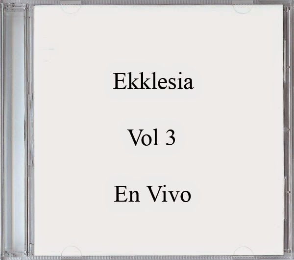 Ekklesia-Vol 3-En Vivo-