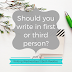 Writing Wednesdays: Should you write in first or third person