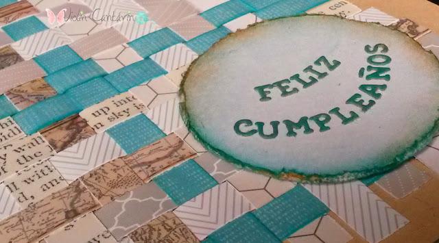 tarjeta cumpleaños, scrapbook, scrap, paper weaving, papel tejido, violín cantarín, violin cantarin