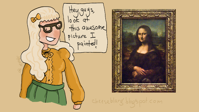 "A woman stands in front of the framed Mona Lisa and says ""Hey guys, look at this awesome picture I painted!"""