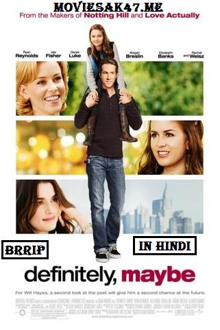 Definitely Maybe (2008) Hindi BRRip 480p 720p 1080p Dual Audio [Hindi + Eng]