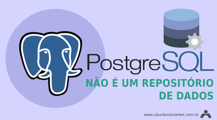 sistema gerenciador de banco de dados postgresql
