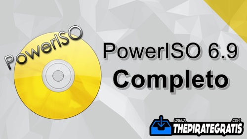 Download PowerISO 6.9 + Serial PT-BR Completo