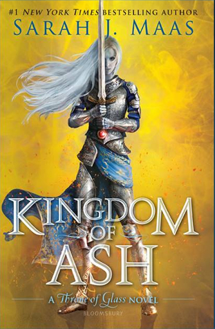 Kingdom of Ash (Throne of Glass #7) by Sarah J. Maas
