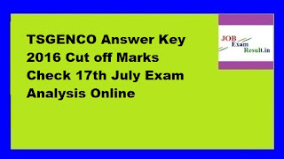 TSGENCO Answer Key 2016 Cut off Marks Check 17th July Exam Analysis Online