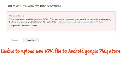 Unable to upload new APK file to Android google Play store