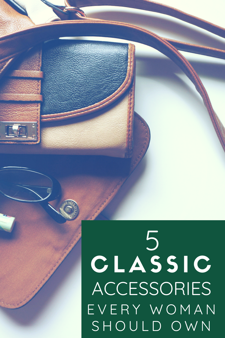 Top 5 Classic Accessories Every Woman Must Own