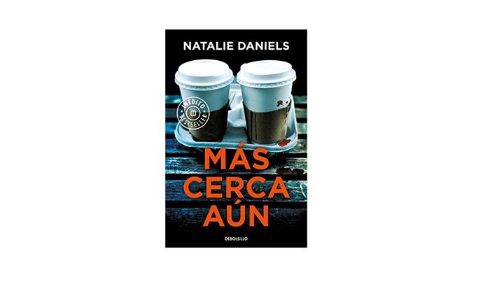 «Más cerca aún» de Natalie Daniels (Random House)