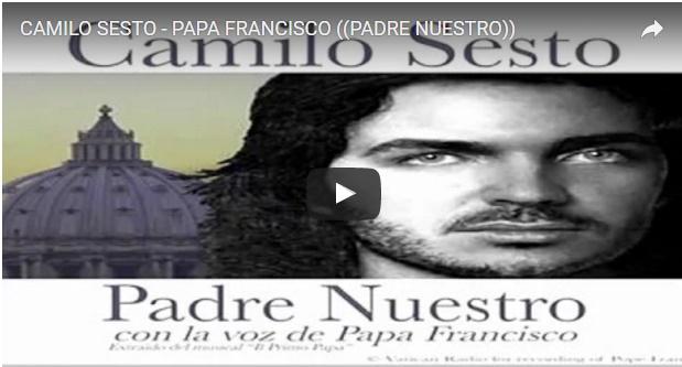 Escuchar el padre Nuestro de Camilo Sesto con la voz del Papa Francisco