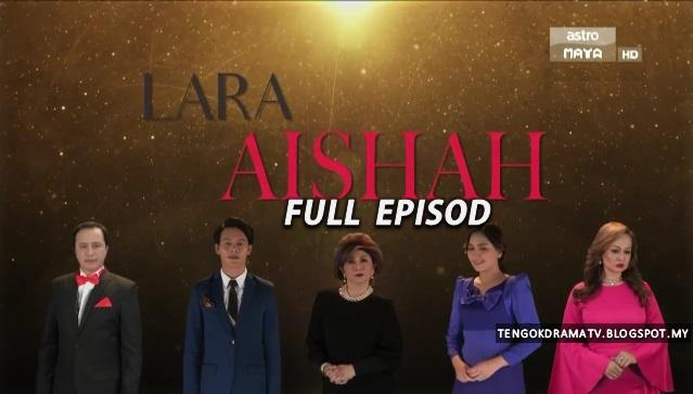 Drama Lara Aishah – Full Episod (HD)