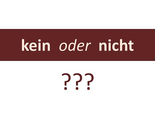 قاعدة: متى نستخدم kein ومتى نستخدم nicht