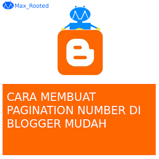 Cara Membuat Pagination Nomer di Blogger