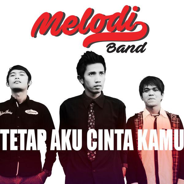 Melodi Band - Tetap Aku Cinta Kamu