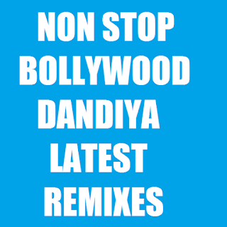 NON STOP BOLLYWOOD DANDIYA LATEST REMIXES