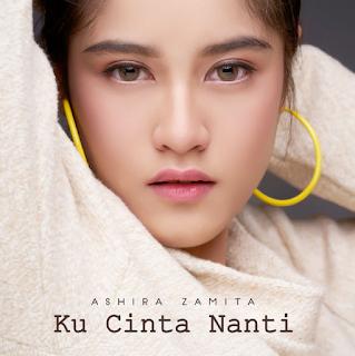 Ashira Zamita - Ku Cinta Nanti Mp3