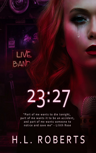 [Cover Reveal] 23:27 by HL Roberts @HLRobertsAuthor @lolasblogtours #Excerpt