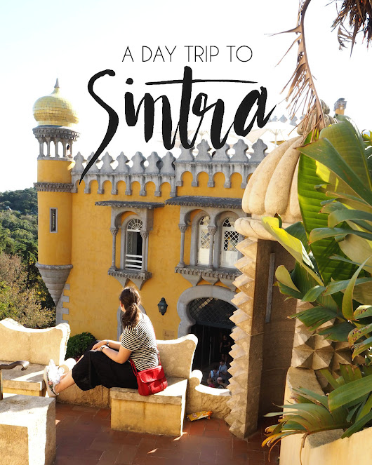 TRAVEL: A DAY TRIP TO SINTRA, PORTUGAL
