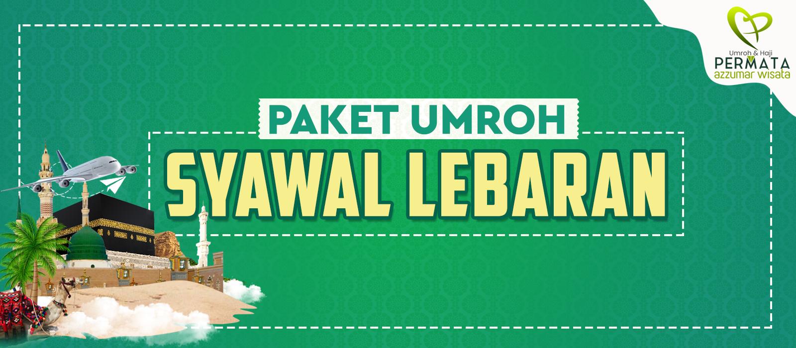 Paket Biaya promo Umroh Murah Syawal lebaran