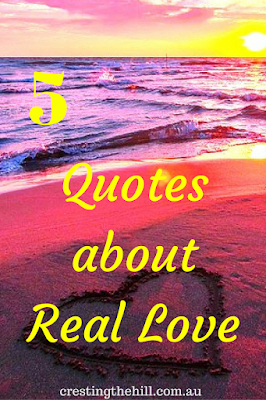 Five Things Friday ~ 5 Quotes about what Real Love is all about
