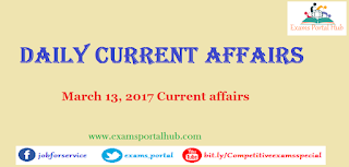 Current affairs : March 13th, 2017 for all competitive exams