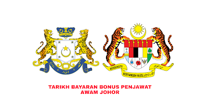Tarikh Bayaran Bonus Penjawat Awam Johor 2019
