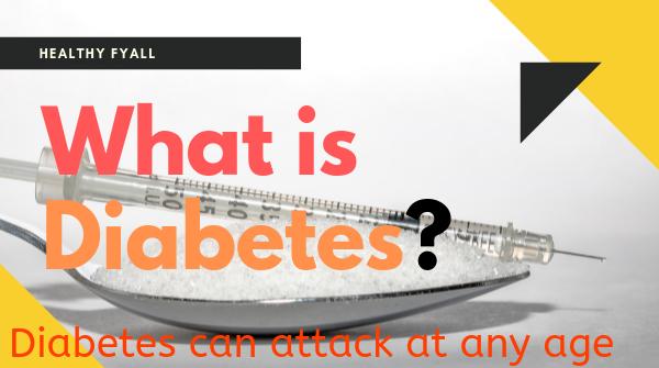 What is Diabetes? Diabetes Explained
