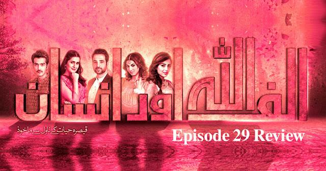 Alif Allah Aur Insaan Episode 29 Review