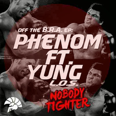 Phenom - NoBody Tighter FT Yung (L.O.S)