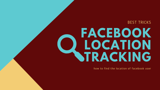 Trace Location Facebook User<br/>
