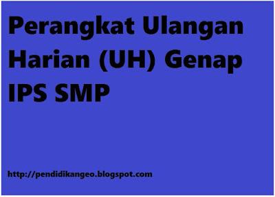 Perangkat Ulangan Harian (UH) Semester 2 Genap IPS SMP