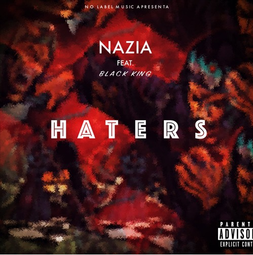Nazia - Haters Feat. Black King ( Rap ) 2017 Download