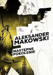 Następne pokolenie - Aleksander Makowski