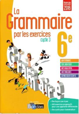 La Grammaire Par Les Exercices Cycle 3 6e Pdf Le Lycee Doc