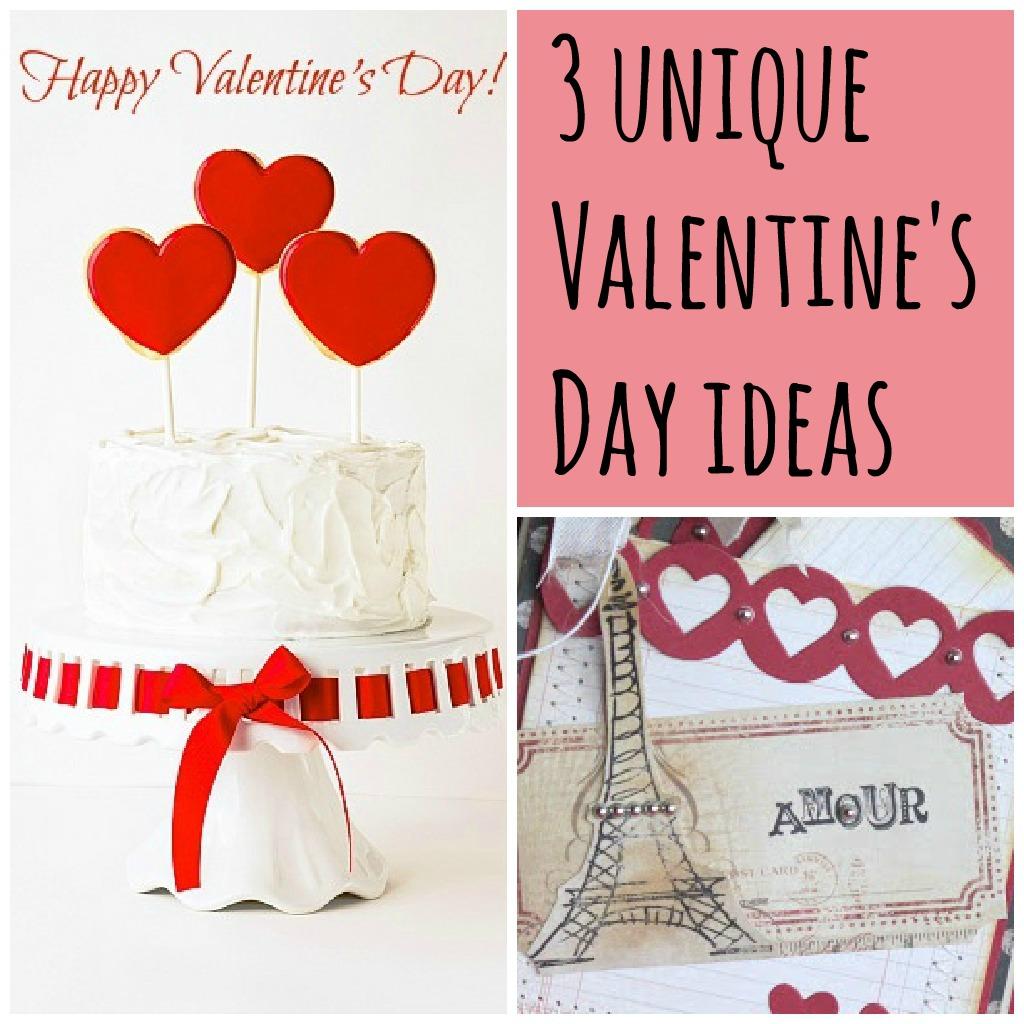 3 Unique Valentine's Day Ideas