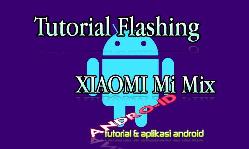 Flashing Xiaomi Mi Mix Via Mi FLashtool / Updater