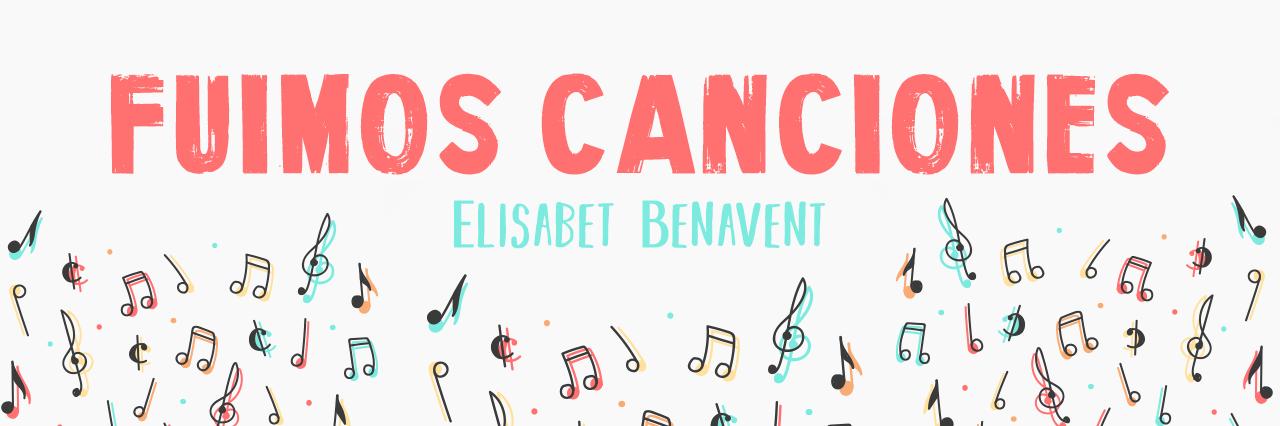 Fuimos Canciones · Elisabet Benavent