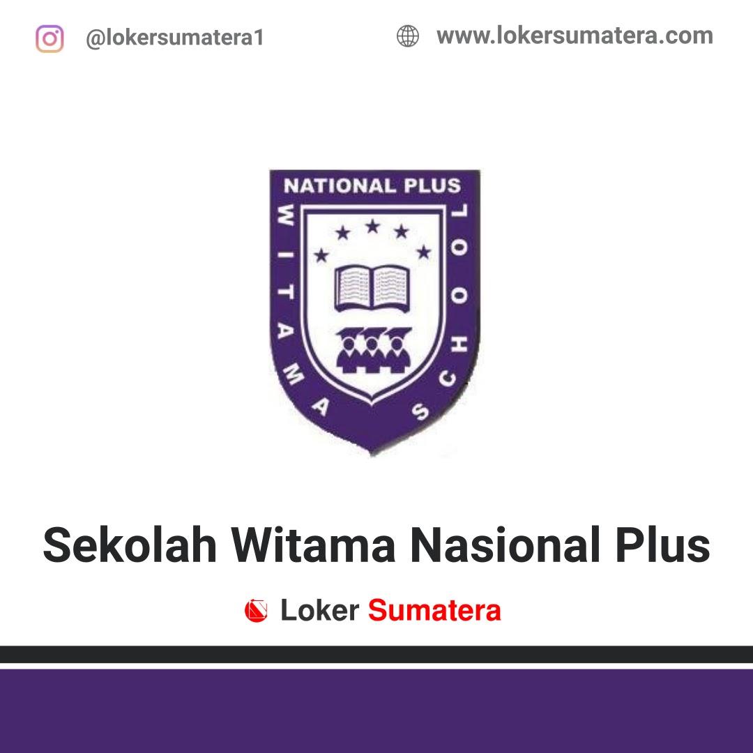 Lowongan Kerja Pekanbaru: Sekolah Witama Nasional Plus November 2020