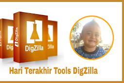 Hari Terakhir Penjualan Tools DigZilla
