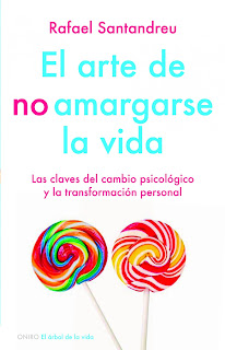 El Arte De No Amargarse La Vida, de Rafael Santandreu