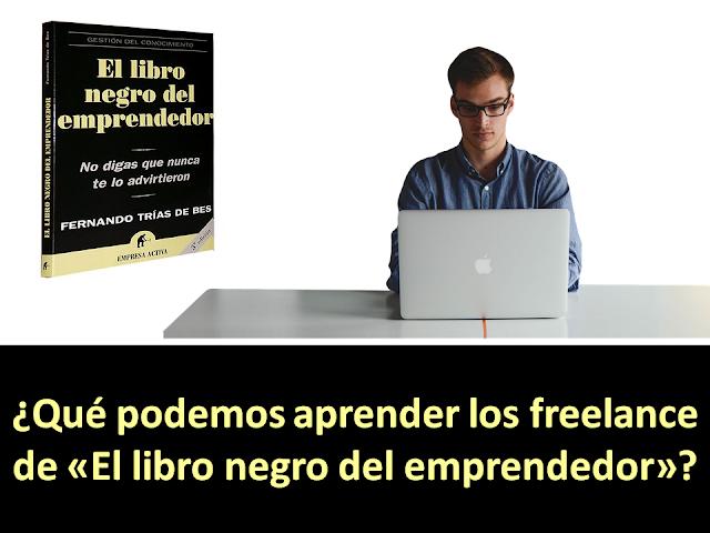 Qué podemos aprender los freelance de «El libro negro del emprendedor»