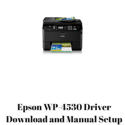 Epson WP-4530 Driver Download and Manual Setup