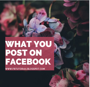 What You Post On Facebook